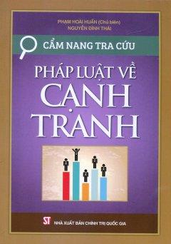 Cẩm Nang Tra Cứu Pháp Luật Về Cạnh Tranh