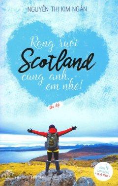 Rong Ruổi Scotland Cùng Anh, Em Nhé! (Tặng Kèm Postcard)