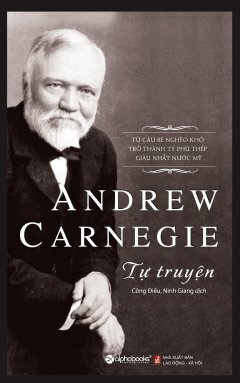 Tự Truyện Andrew Carnegie (Tái Bản 2016)