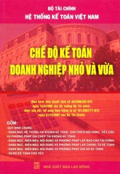 Hệ Thống Kế Toán Việt Nam - Chế Độ Kế Toán Doanh Nghiệp Nhỏ Và Vừa - Tái bản 11/08/2008