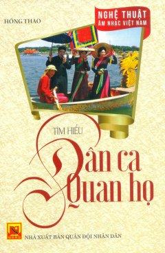 Nghệ Thuật Âm Nhạc Việt Nam - Tìm Hiểu Dân Ca Quan Họ