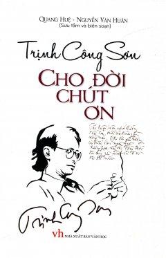 Trịnh Công Sơn - Cho Đời Chút Ơn