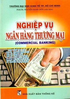 Nghiệp Vụ Ngân Hàng Thương Mại (Commercial Banking) - Tái bản 03/08/2008