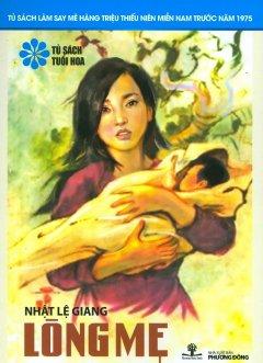 Tủ Sách Tuổi Hoa - Lòng Mẹ