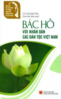 Bác Hồ Với Nhân Dân Các Dân Tộc Việt Nam