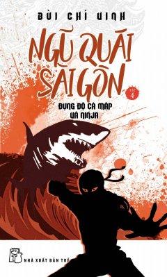 Ngũ Quái Sài Gòn - Tập 4: Đụng Độ Cá Mập Và Ninja