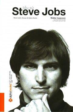 Tiểu Sử Steve Jobs (Bìa Cứng) - Tái Bản 2017