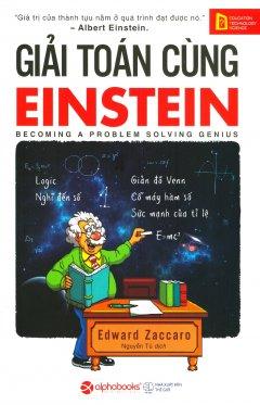 Giải Toán Cùng Einstein (Tái Bản 2017)