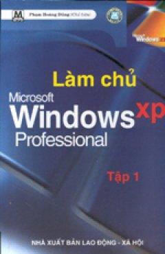 Làm chủ Microsoft Windows XP Professional - Tập 1