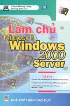 Làm chủ Microsoft Windows 2000 Server - Tập 2 - Tái bản 2001