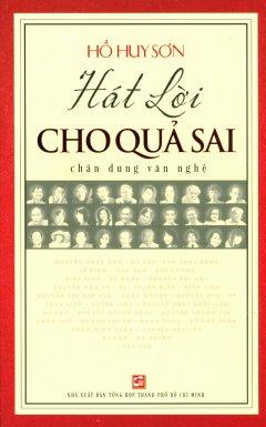 Hát Lời Cho Quả Sai - Chân Dung Văn Nghệ