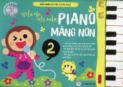 Tuyển Tập Tiểu Phẩm Piano Măng Non - Tập 2 (Kèm 1 CD)