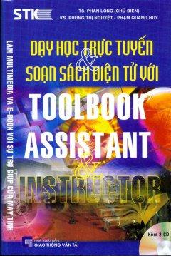 Dạy Học Trực Tuyến & Soạn Sách Điện Tử Với Toolbook Assistant & Instructor (Kèm 2 CD)