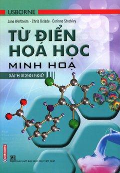 Từ Điển Usborne Hóa Học Minh Họa (Sách Song Ngữ)