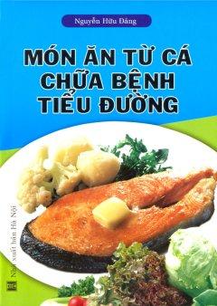Món Ăn Từ Cá Chữa Bệnh Tiểu Đường