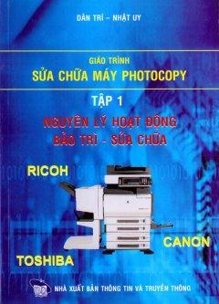 Giáo Trình Sửa Chữa Máy Photocopy - Tập 1: Nguyên Lý Hoạt Động Bảo Trì - Sửa Chữa