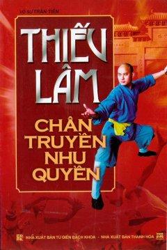 Thiếu Lâm Chân Truyền Nhu Quyền