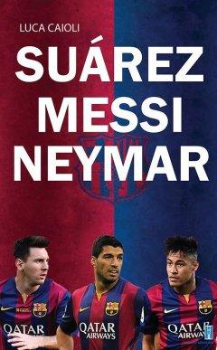 Suárez - Messi - Neymar