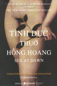 Tình Dục Thuở Hồng Hoang (Tái Bản 2018)