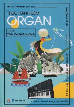 Thực Hành Đệm Organ - Chủ Đề: Tình Ca Quê Hương (Kèm 1 CD)