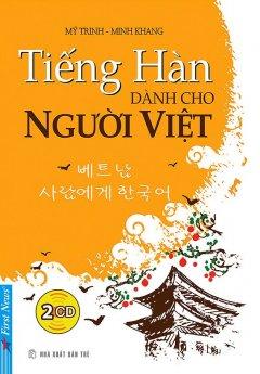 Tiếng Hàn Dành Cho Người Việt (Kèm 2 CD) - Tái Bản 2018