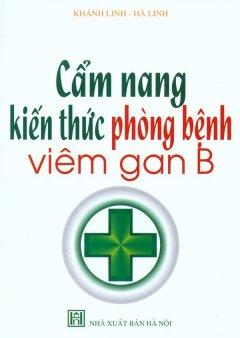 Cẩm Nang Kiến Thức Phòng Bệnh Viêm Gan B