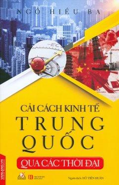 Cải Cách Kinh Tế Trung Quốc Qua Các Thời Đại