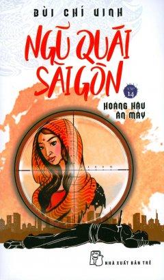 Ngũ Quái Sài Gòn - Tập 14: Hoàng Hậu Ăn Mày