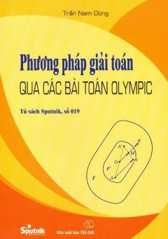 Phương Pháp Giải Toán Qua Các Bài Toán Olympic