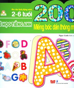 200 Miếng Bóc Dán Thông Minh - Bé Học Tiếng Anh (2-6 Tuổi) - Tái Bản 2018