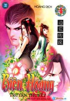 Biên Hoang - Truyền Thuyết (Tập 4)