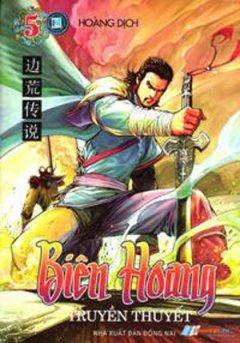 Biên Hoang - Truyền Thuyết (Tập 5)