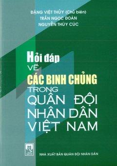 Hỏi Đáp Về Các Binh Chủng Trong Quân Đội Nhân Dân Việt Nam