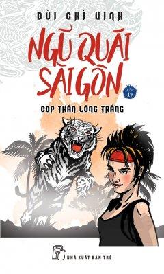 Ngũ Quái Sài Gòn - Tập 17: Cọp Thần Lông Trắng