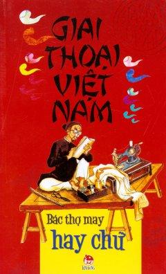 Giai Thoại Việt Nam - Bác Thợ May Hay Chữ
