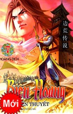 Biên Hoang - Truyền Thuyết (Tập 7)