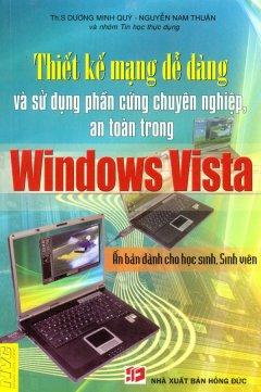Thiết Kế Mạng Dễ Dàng Và Sử Dụng Phần Cứng Chuyên Nghiệp An Toàn Trong Windows Vista