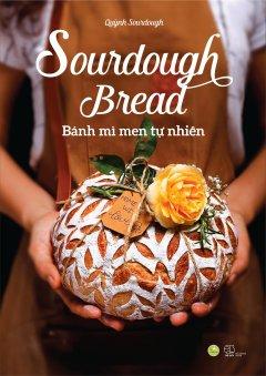 Sourdough Bread - Bánh Mì Men Tự Nhiên
