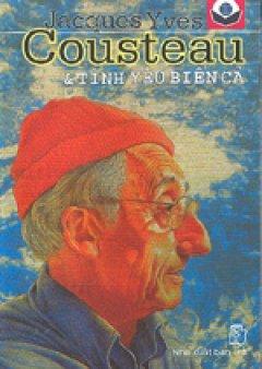 Jacques Yves Cousteau & tình yêu biển cả
