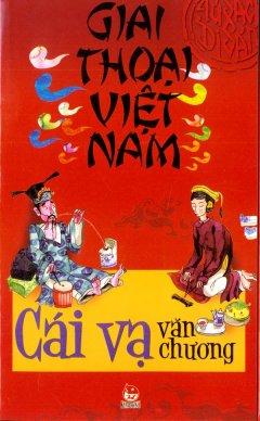 Giai Thoại Việt Nam - Cái Vạ Văn Chương
