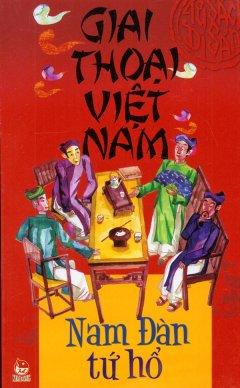 Giai Thoại Việt Nam - Nam Đàn Tứ Hổ