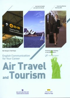 English Communication For Your Career - Air Travel And Tourism (Kèm CD)