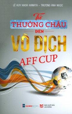Từ Thường Châu Đến Vô Địch AFF Cup