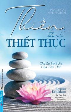Thiền Định Thiết Thực (Kèm 1 CD) - Tái Bản 2019