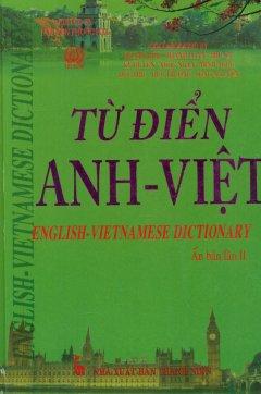 Từ Điển Anh - Việt (Ấn Bản Lần II)
