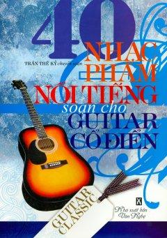 40 Nhạc Phẩm Nổi Tiếng Soạn Cho Guitar Cổ Điển