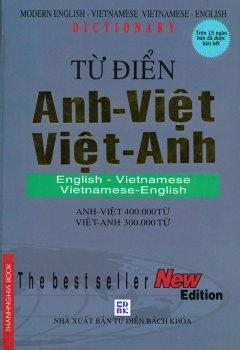 Từ Điển Anh-Việt Việt-Anh (Anh-Việt 400.000 Từ, Việt-Anh 300.000 Từ)