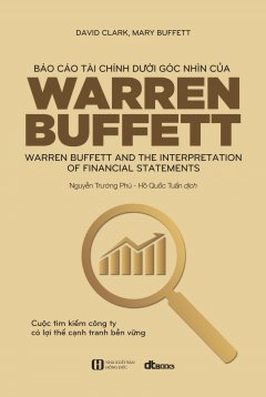 Báo Cáo Tài Chính Dưới Góc Nhìn Của Warren Buffett (Tái Bản 2019)