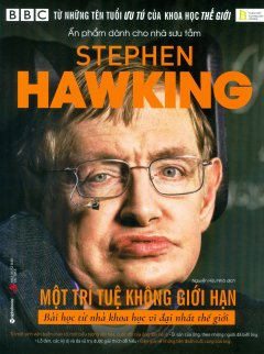 Stephen Hawking - Một Trí Tuệ Không Giới Hạn