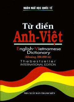 Từ Điển Anh - Việt (Khoảng 300.000 Từ)